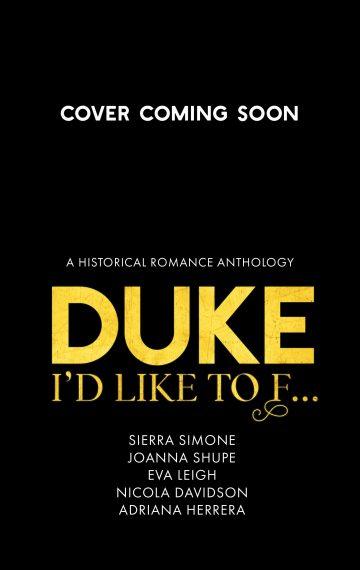 Duke I'd Like to F…: A Historical Romance Anthology