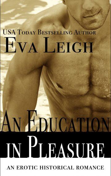 An Education in Pleasure: An Erotic Historical Romance